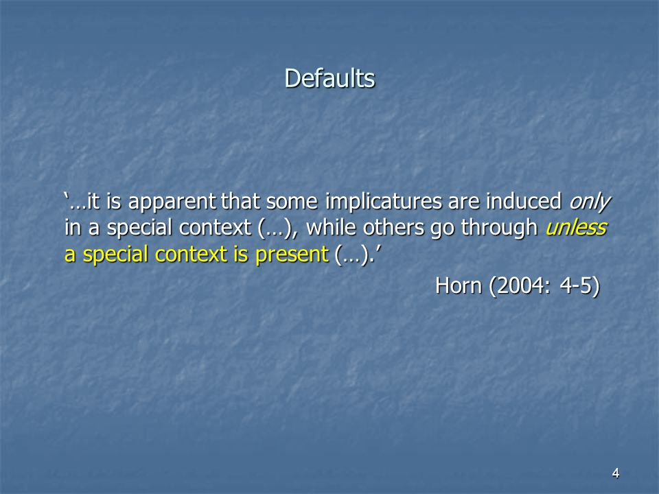5 Propositional defaults (default interpretations of utterances) e.