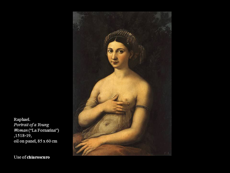 """Raphael. Portrait of a Young Woman (""""La Fornarina""""),1518-19, oil on panel, 85 x 60 cm Use of chiaroscuro"""