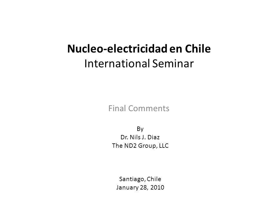 Nucleo-electricidad en Chile International Seminar Final Comments By Dr.