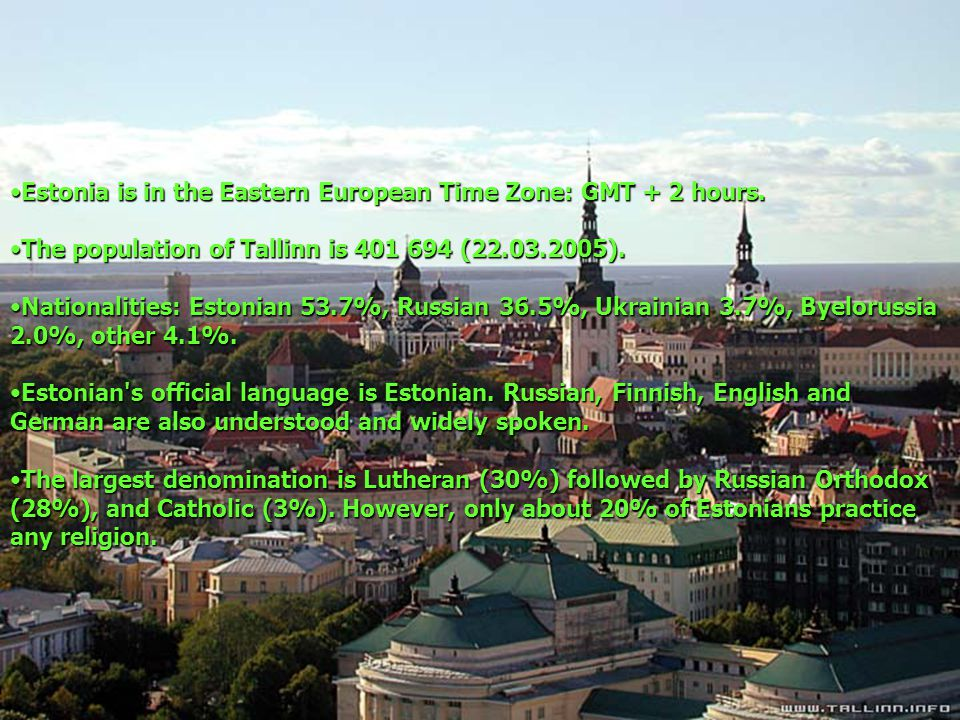 Estonia is in the Eastern European Time Zone: GMT + 2 hours.Estonia is in the Eastern European Time Zone: GMT + 2 hours. The population of Tallinn is