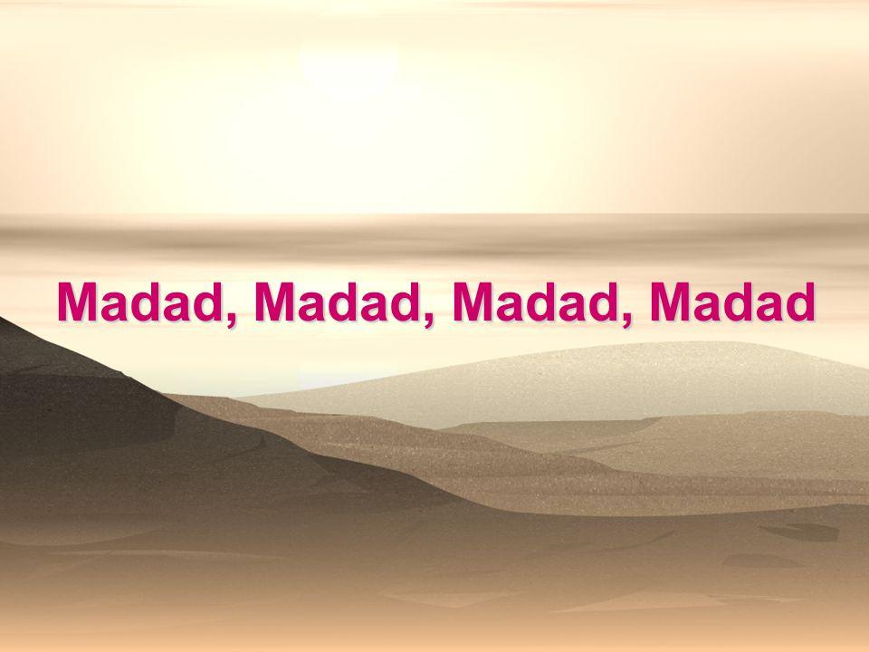 Madad, Madad, Madad, Madad