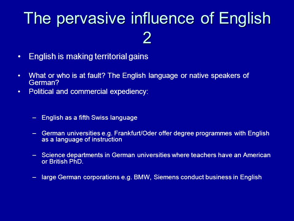 The pervasive influence of English 2 English is making territorial gains What or who is at fault.