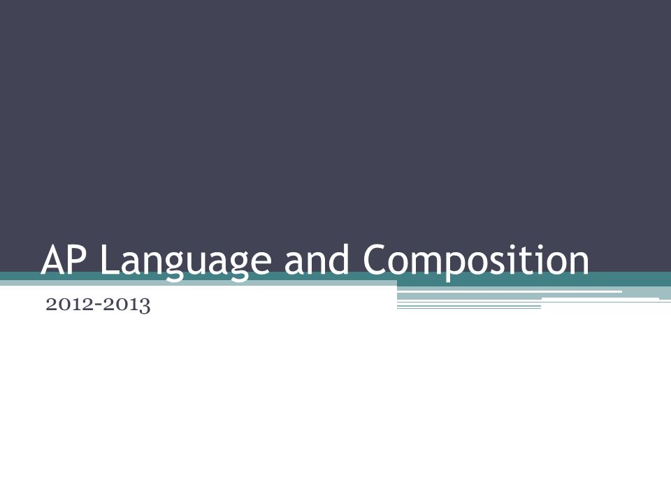 AP Language and Composition 2012-2013