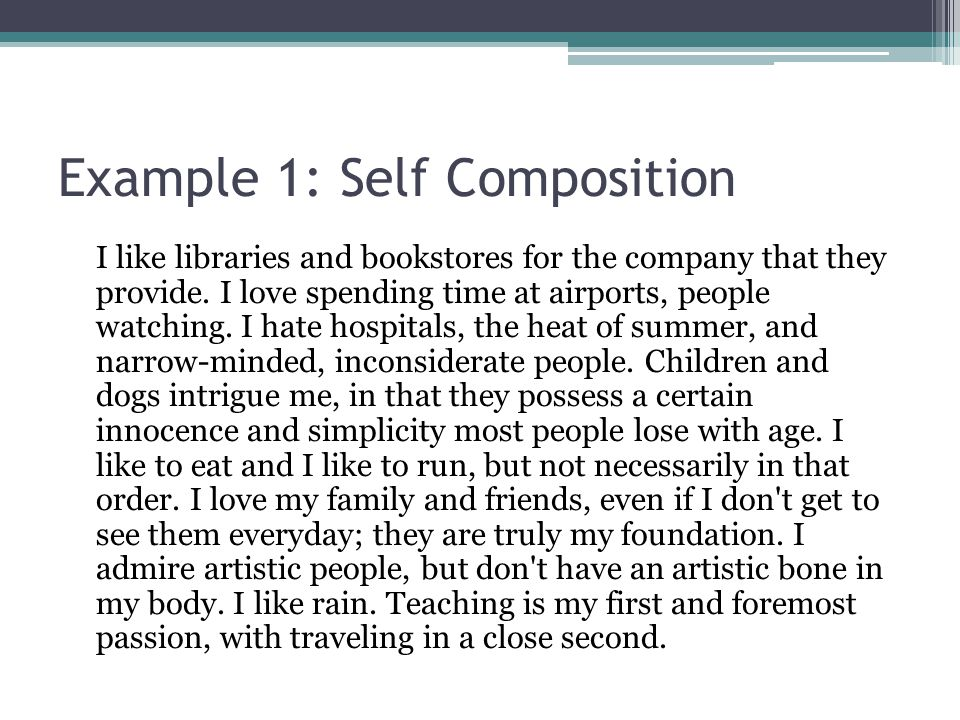 Example 1: Self Composition I like libraries and bookstores for the company that they provide.