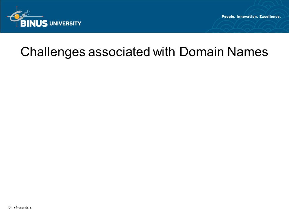 Bina Nusantara Challenges associated with Domain Names