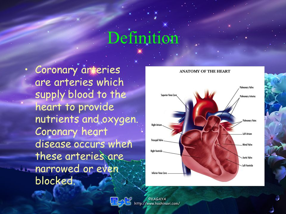 Definition Coronary arteries are arteries which supply blood to the heart to provide nutrients and oxygen.