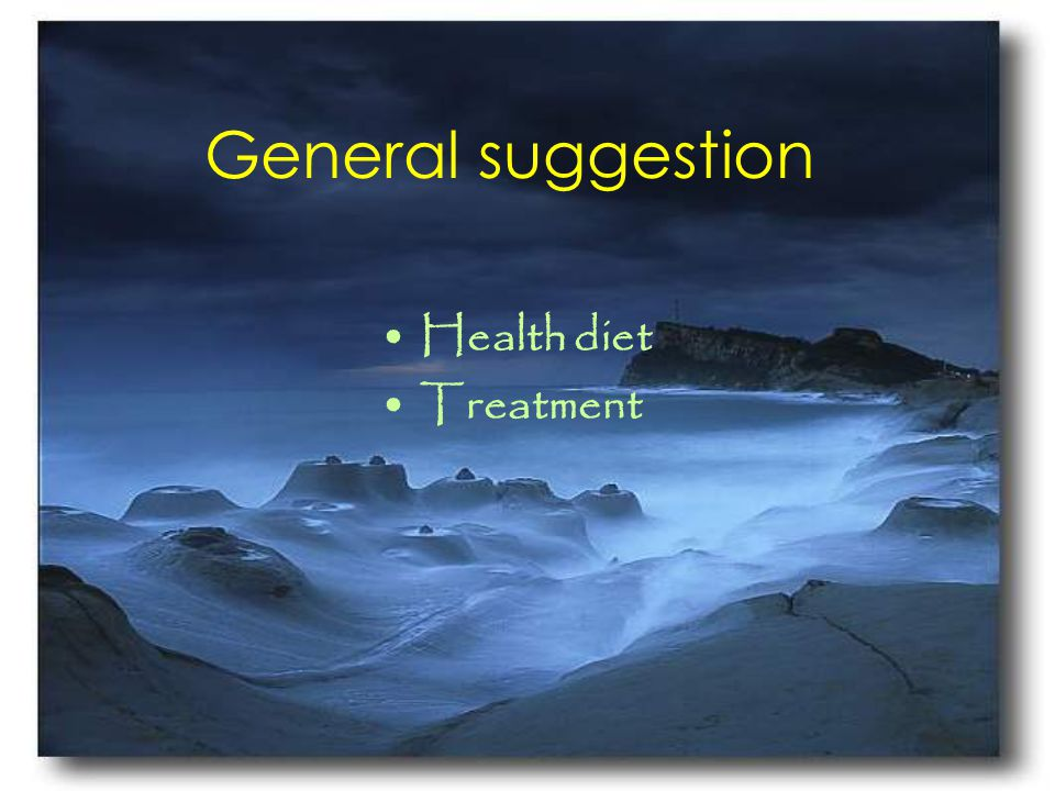 General suggestion Health diet Treatment