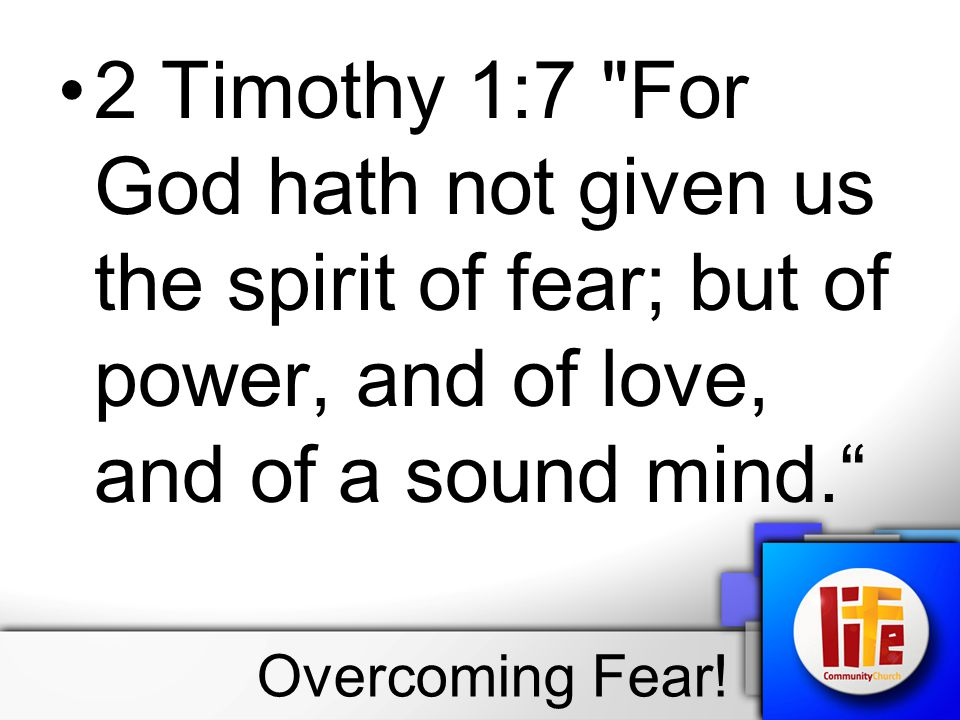 1. The Reason For Fear. 2. The Results Of Fear. 3. The Remedy Of Fear. Overcoming Fear!