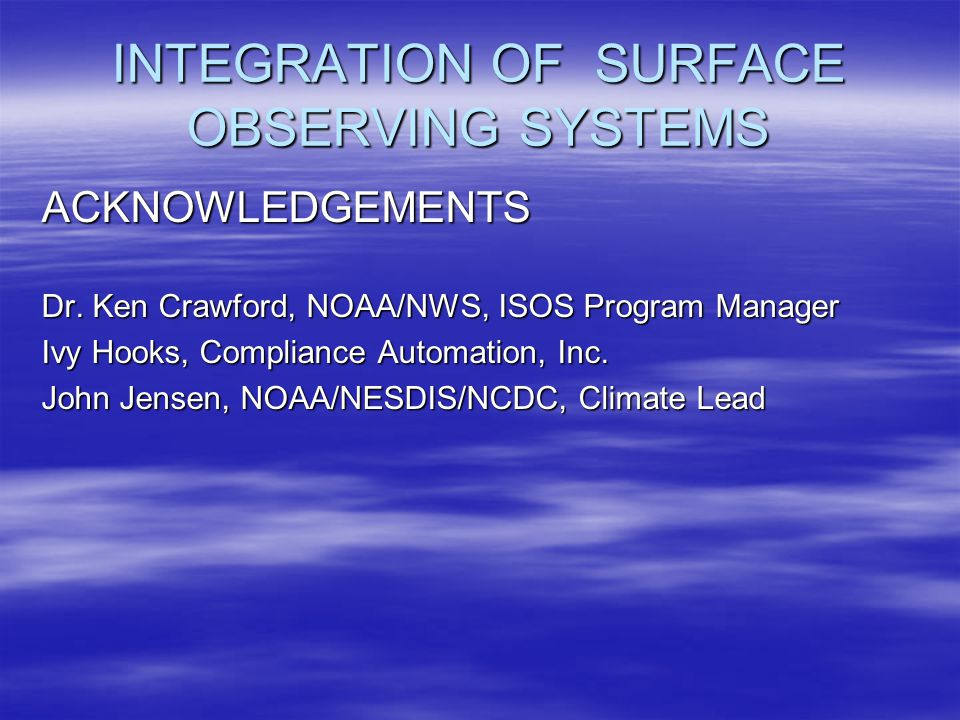 INTEGRATION OF SURFACE OBSERVING SYSTEMS ACKNOWLEDGEMENTS Dr.