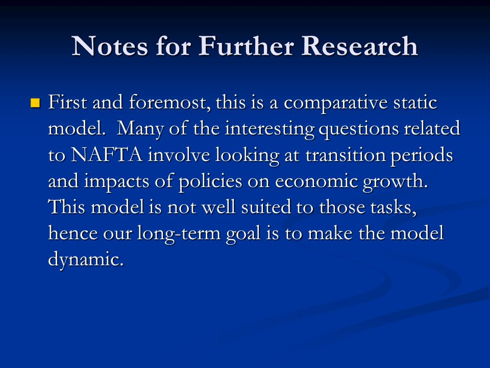 Notes for Further Research First and foremost, this is a comparative static model.