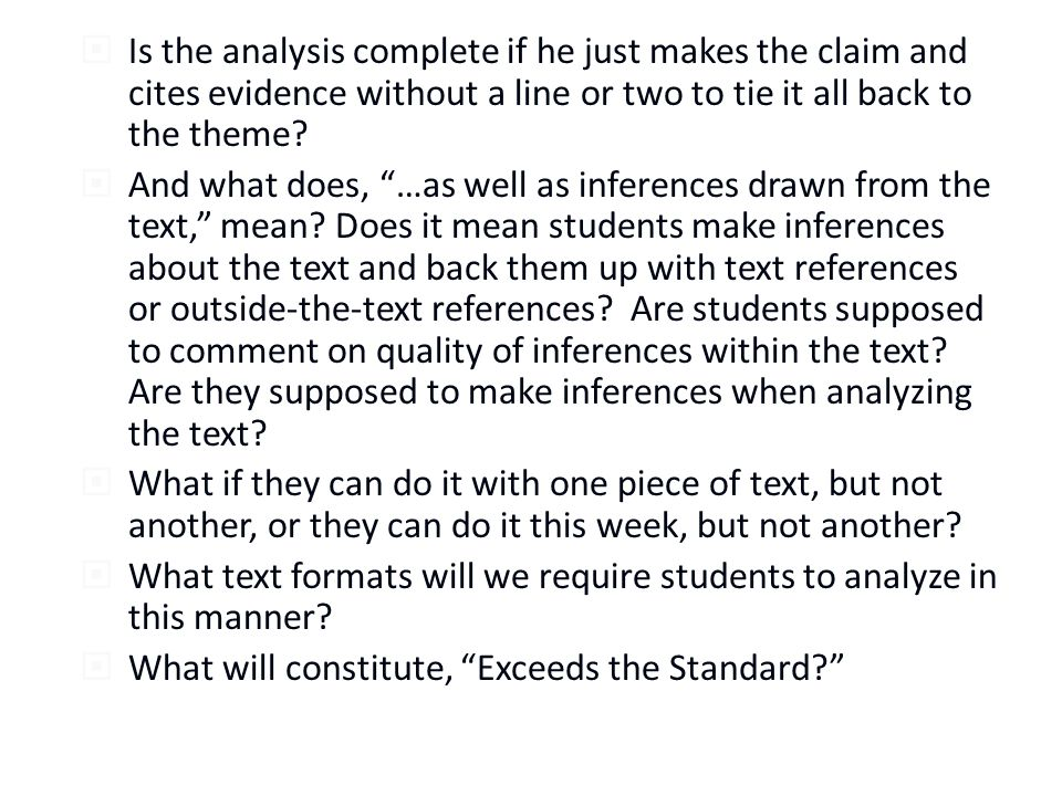  Is the analysis complete if he just makes the claim and cites evidence without a line or two to tie it all back to the theme.