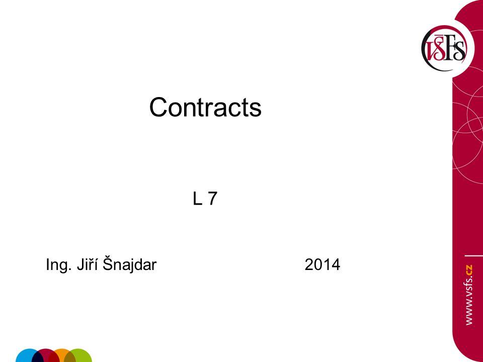 Contracts L 7 Ing. Jiří Šnajdar 2014