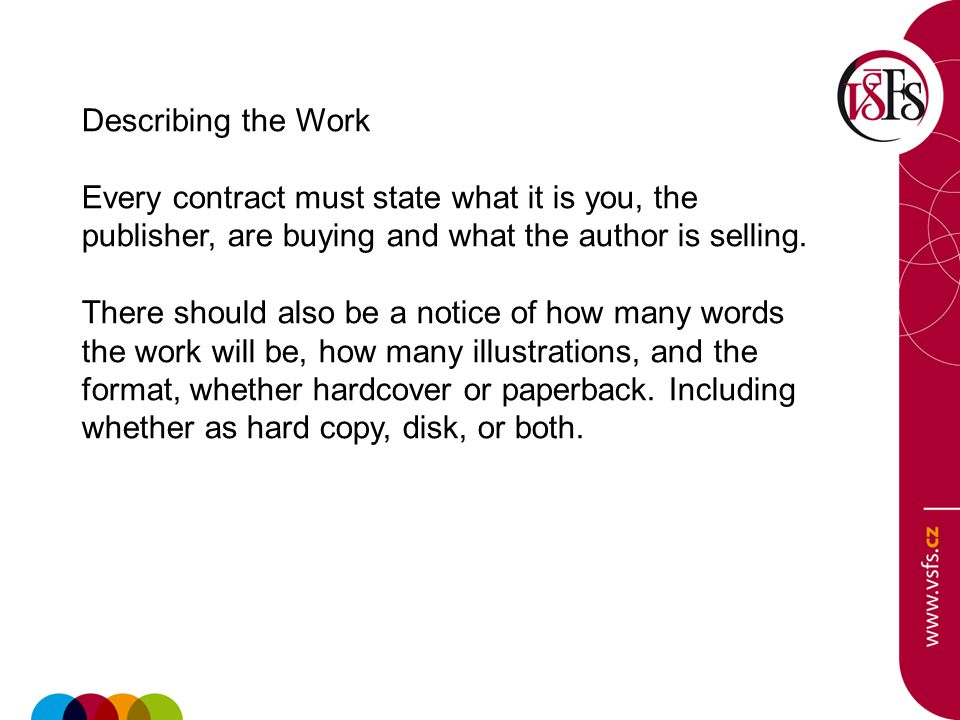 Describing the Work Every contract must state what it is you, the publisher, are buying and what the author is selling.