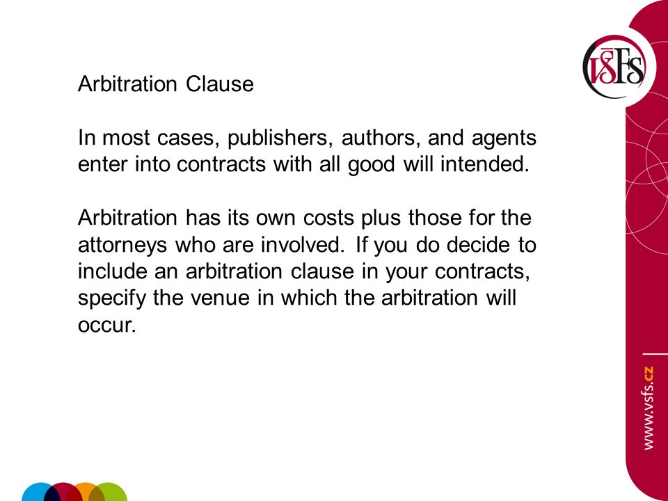 Arbitration Clause In most cases, publishers, authors, and agents enter into contracts with all good will intended.