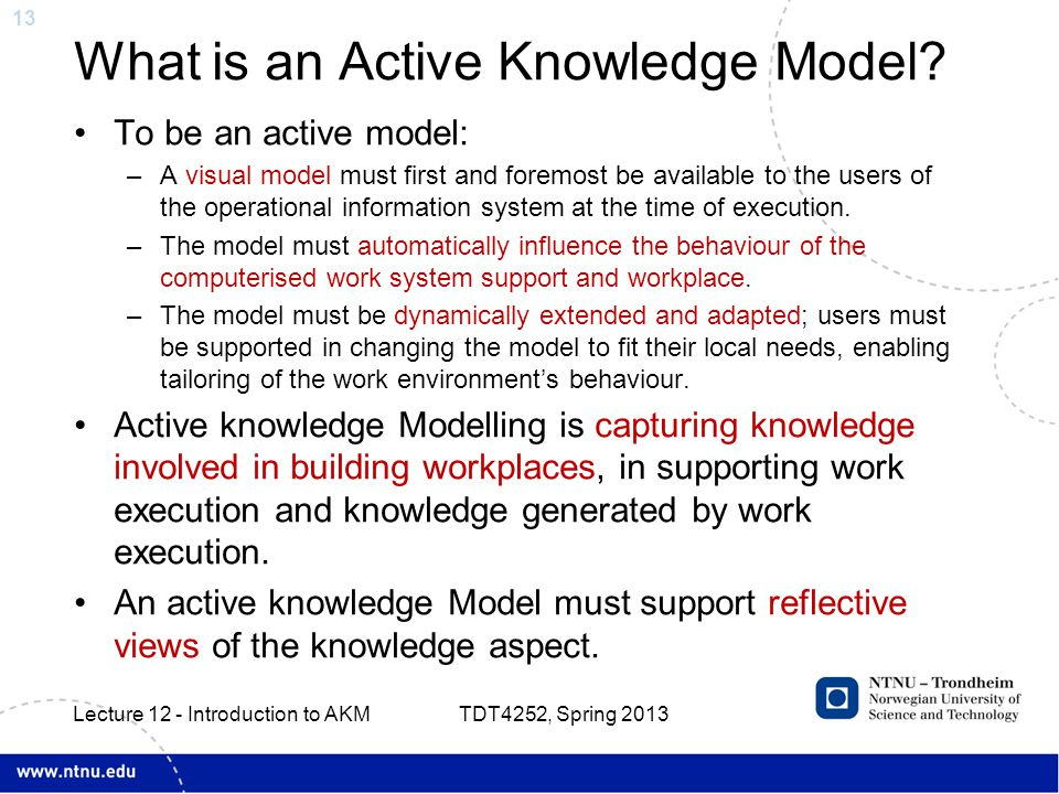 13 What is an Active Knowledge Model? To be an active model: –A visual model must first and foremost be available to the users of the operational info