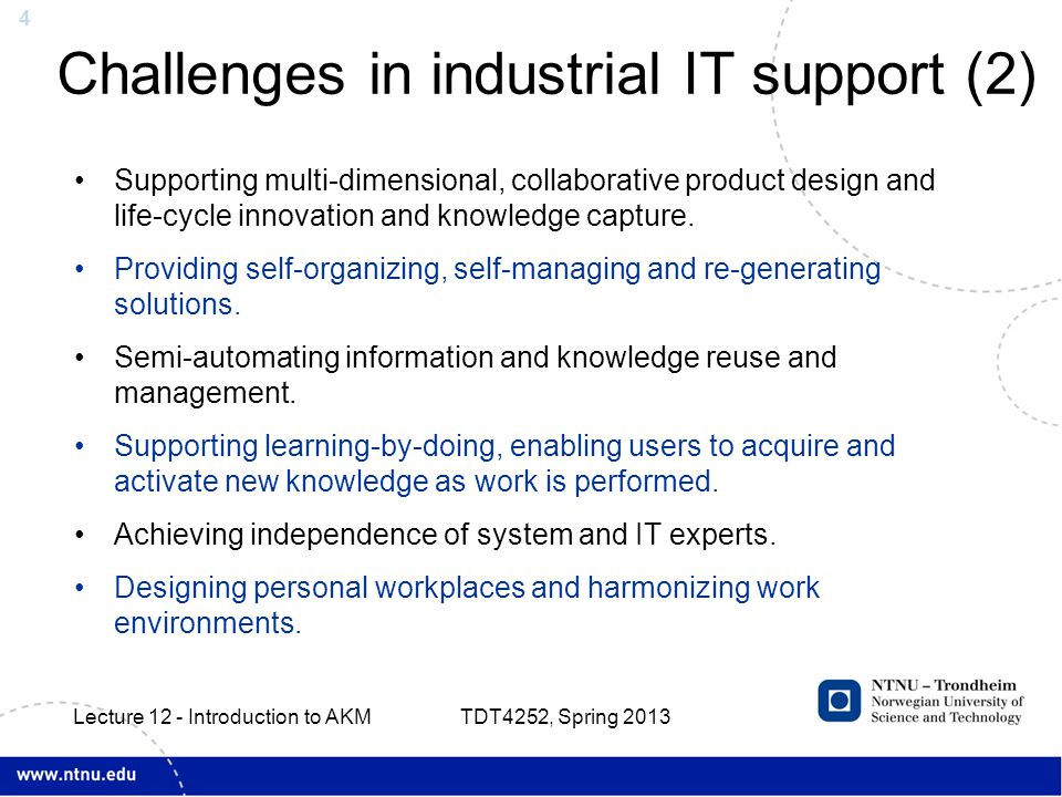 4 Challenges in industrial IT support (2) Supporting multi-dimensional, collaborative product design and life-cycle innovation and knowledge capture.