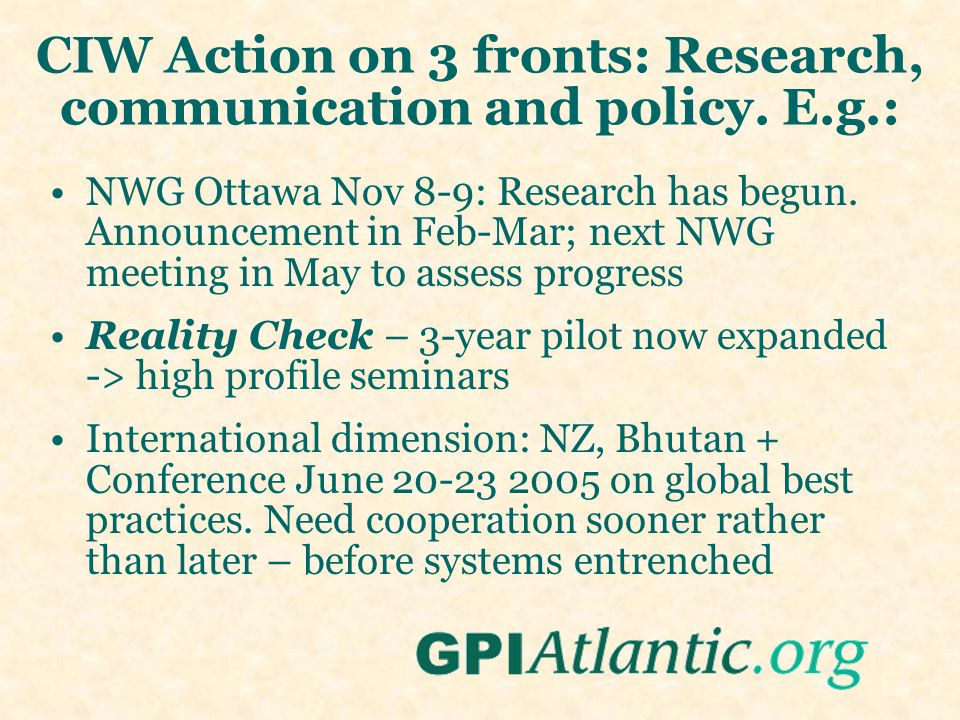 CIW Action on 3 fronts: Research, communication and policy.