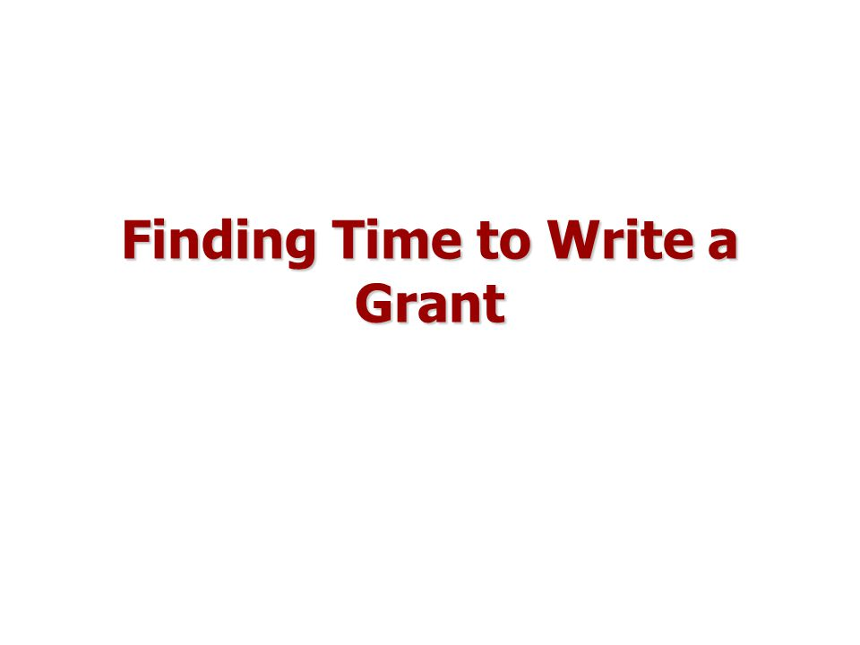 Finding Time to Write a Grant