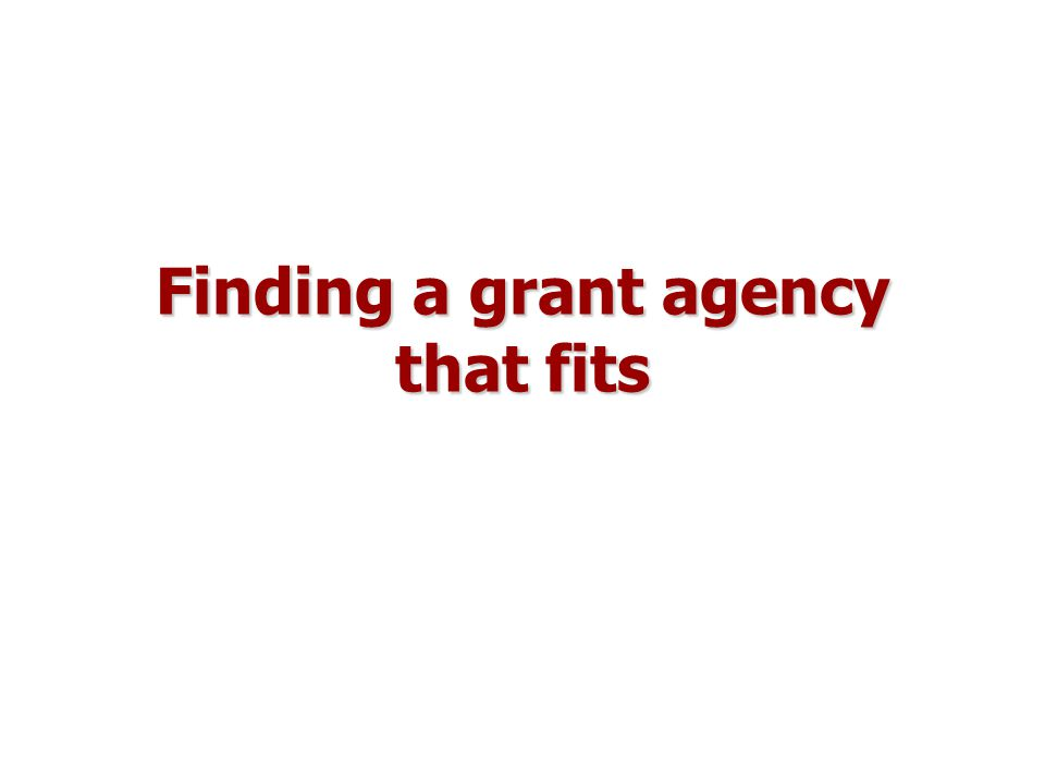 Finding a grant agency that fits
