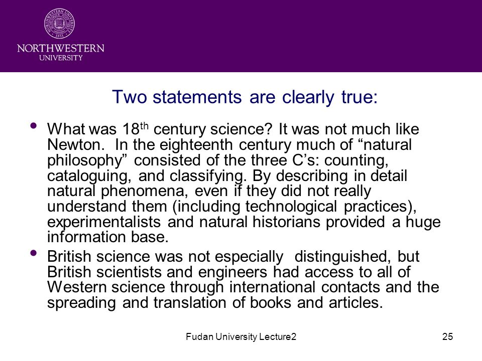 Fudan University Lecture225 Two statements are clearly true: What was 18 th century science.