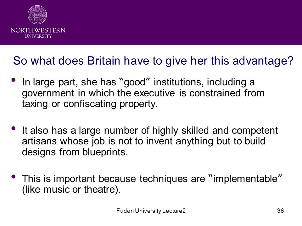 Fudan University Lecture236 So what does Britain have to give her this advantage.