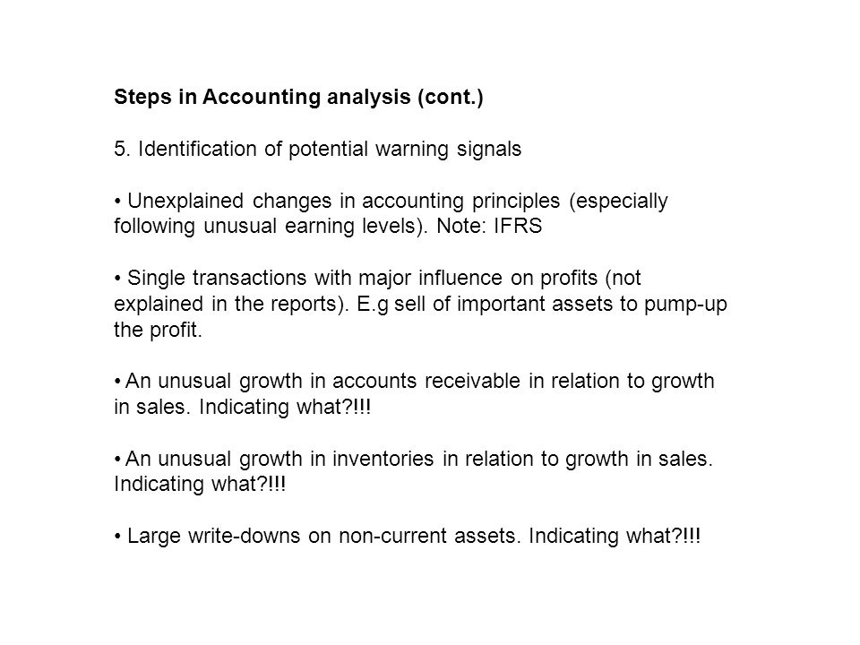 Steps in Accounting analysis (cont.) 5.