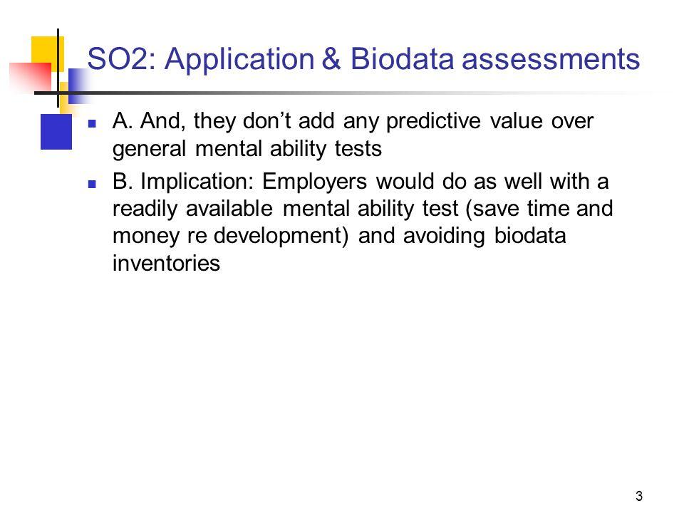 SO2: Application & Biodata assessments A.