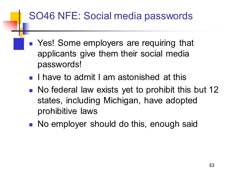 SO46 NFE: Social media passwords Yes.