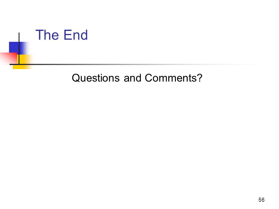 56 The End Questions and Comments