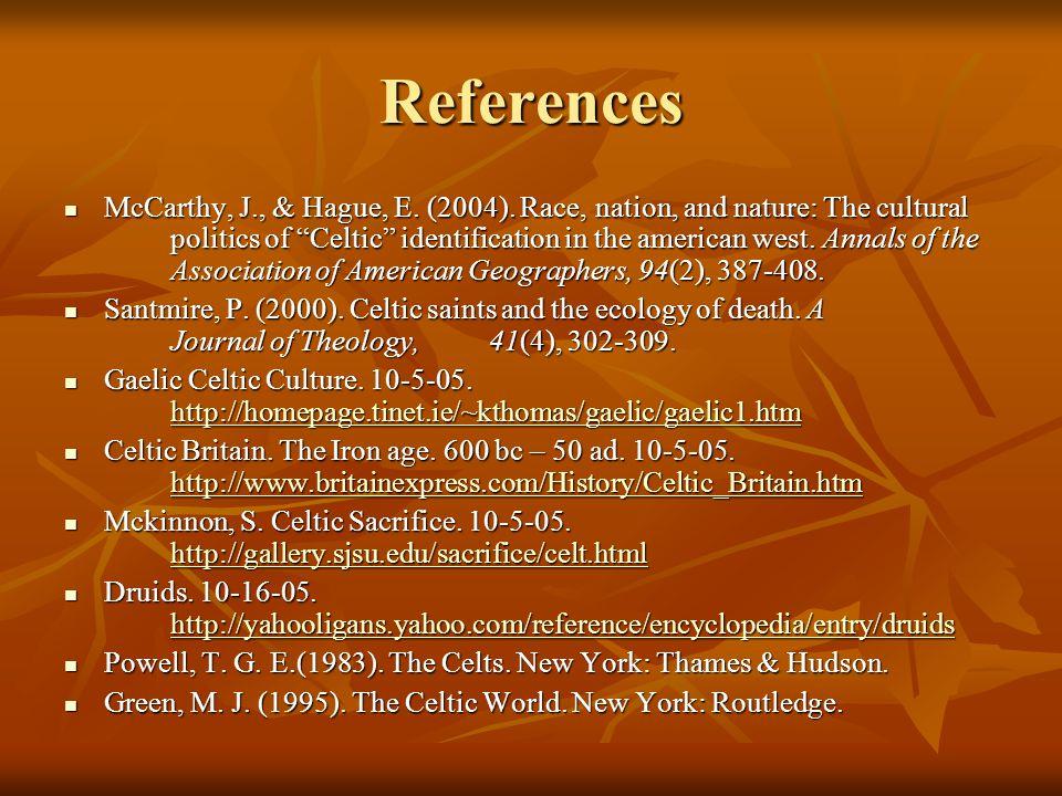 References McCarthy, J., & Hague, E. (2004).