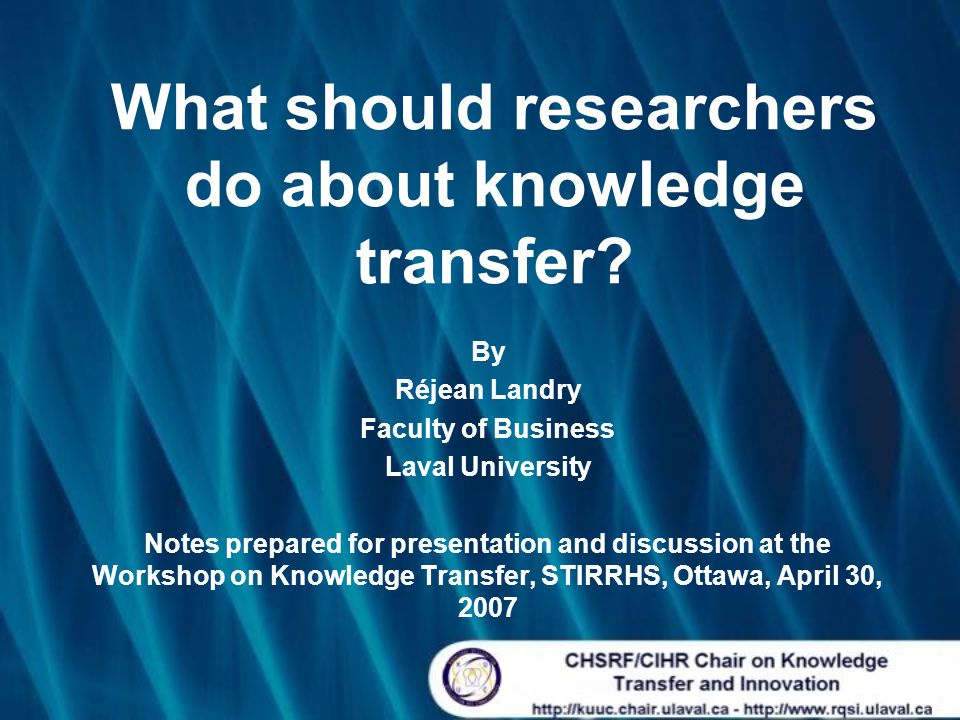 What should researchers do about knowledge transfer.
