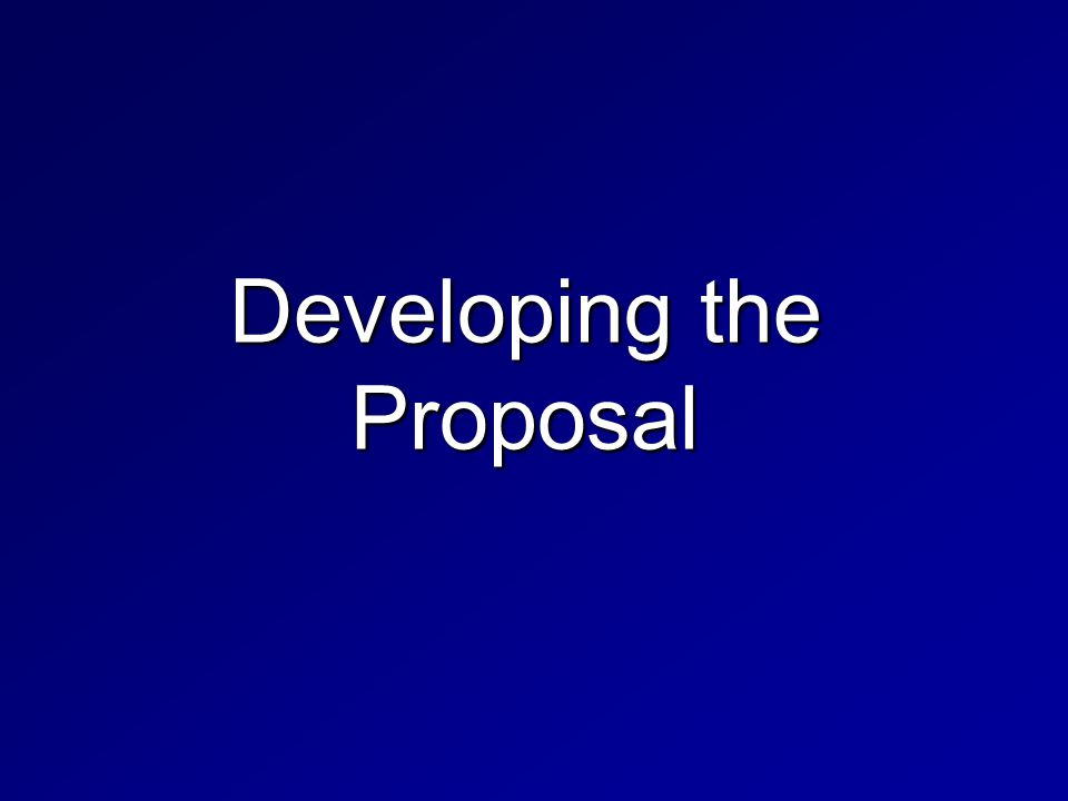 Developing the Proposal