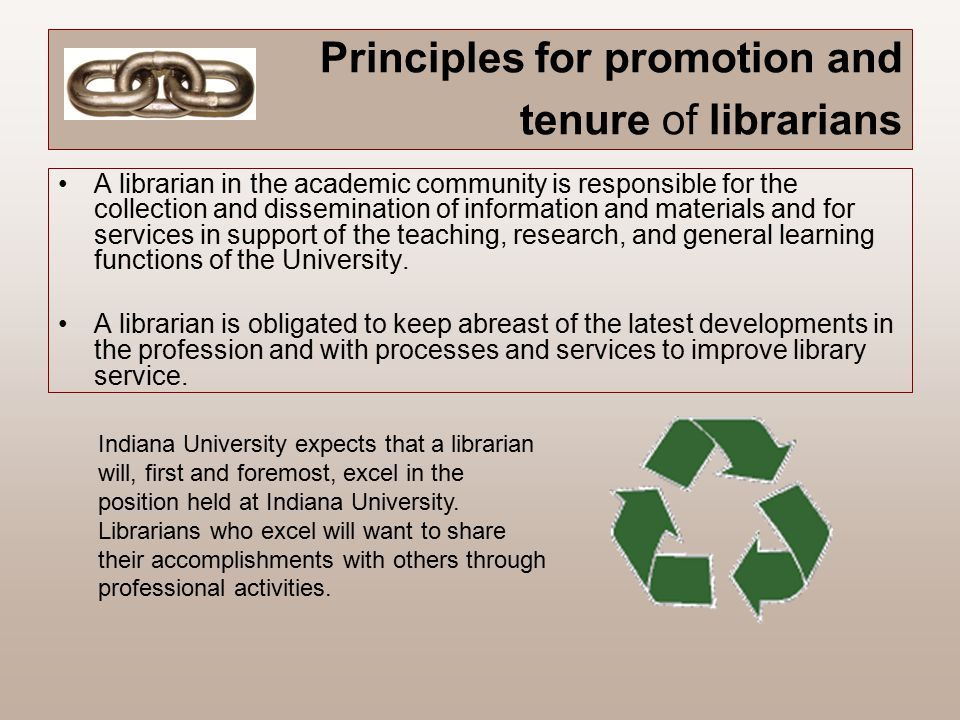 General criteria for tenure Tenure shall be granted to those librarians whose professional characteristics indicate they will continue to serve with distinction in their appointed roles.