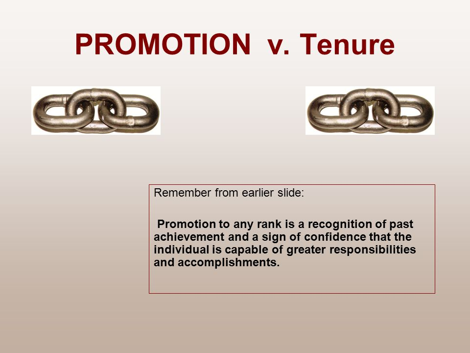 Remember from earlier slide: Promotion to any rank is a recognition of past achievement and a sign of confidence that the individual is capable of gre