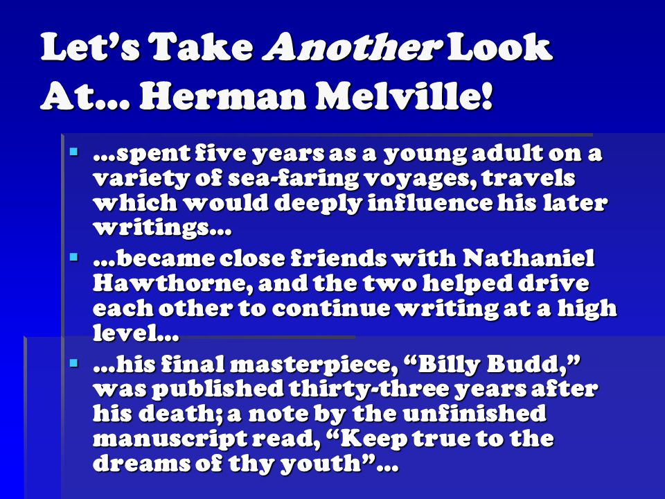 Let's Take Another Look At… Herman Melville!  …spent five years as a young adult on a variety of sea-faring voyages, travels which would deeply influ