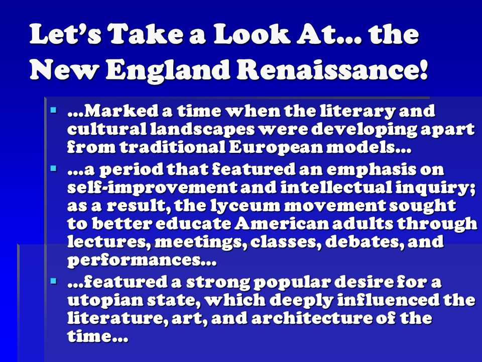 Let's Take a Look At… the New England Renaissance.