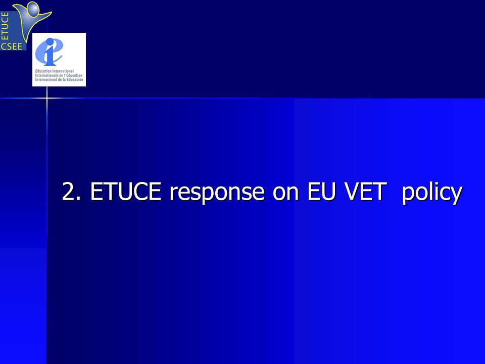 2. ETUCE response on EU VET policy