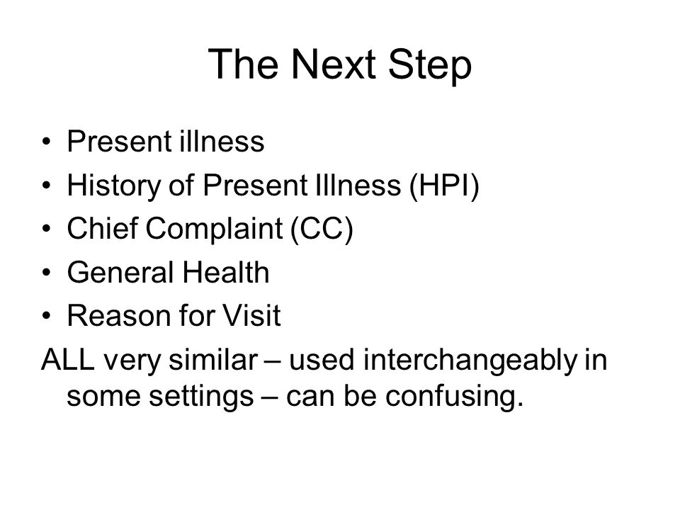 Review – Major Components of a Comprehensive Health History Identifying data Chief complaint (CC) History of Present Illness (HPI) Past History Current Health Status Family History Psychosocial history Review of Systems