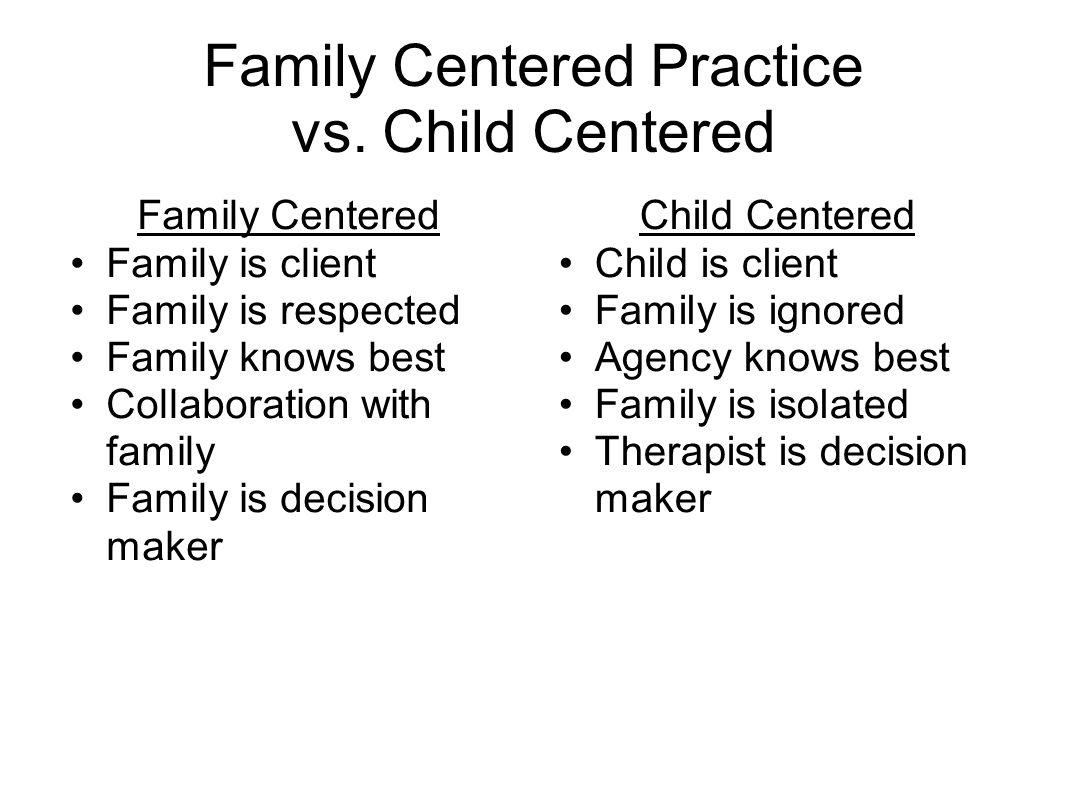 Family Centered Practice vs.