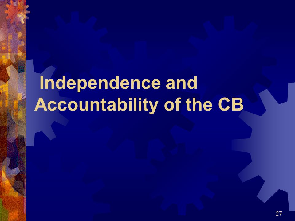 Independence and Accountability of the CB 27