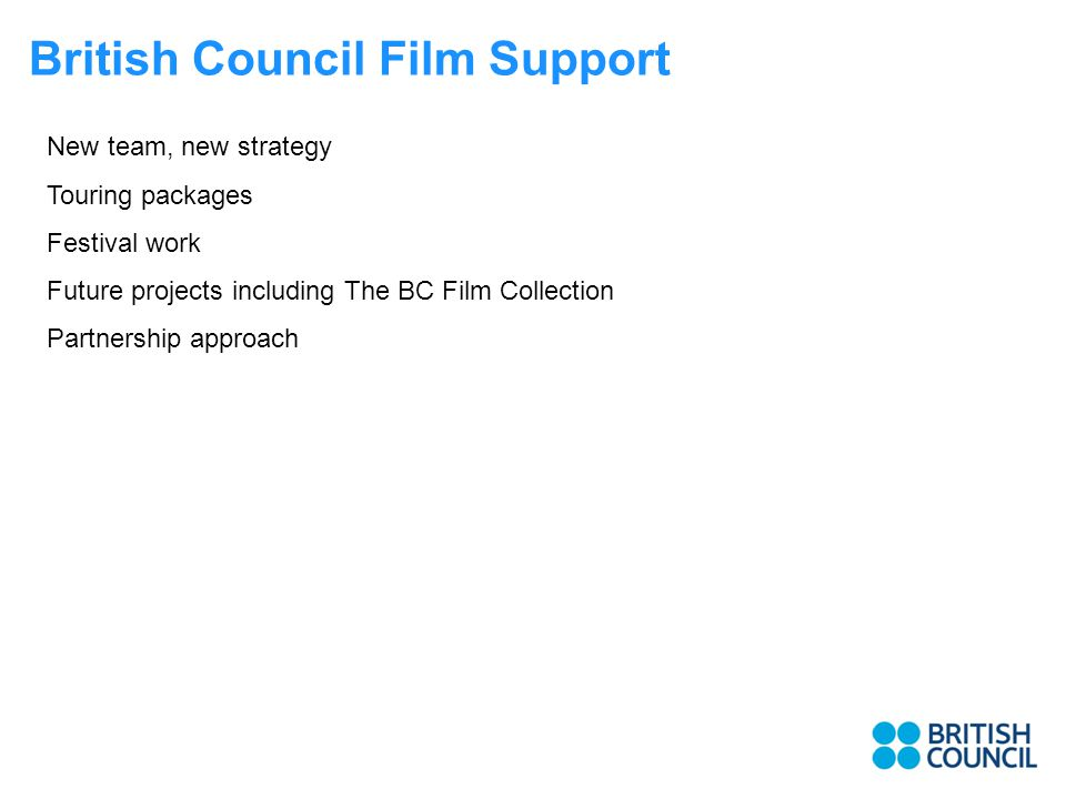 New team, new strategy Touring packages Festival work Future projects including The BC Film Collection Partnership approach