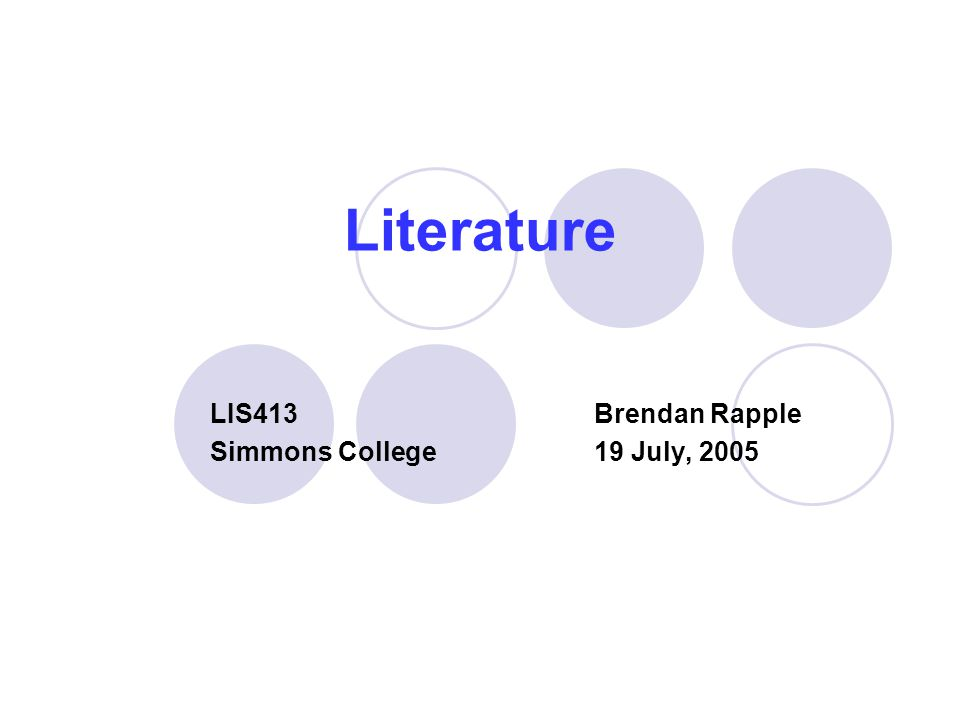Literature LIS413Brendan Rapple Simmons College19 July, 2005