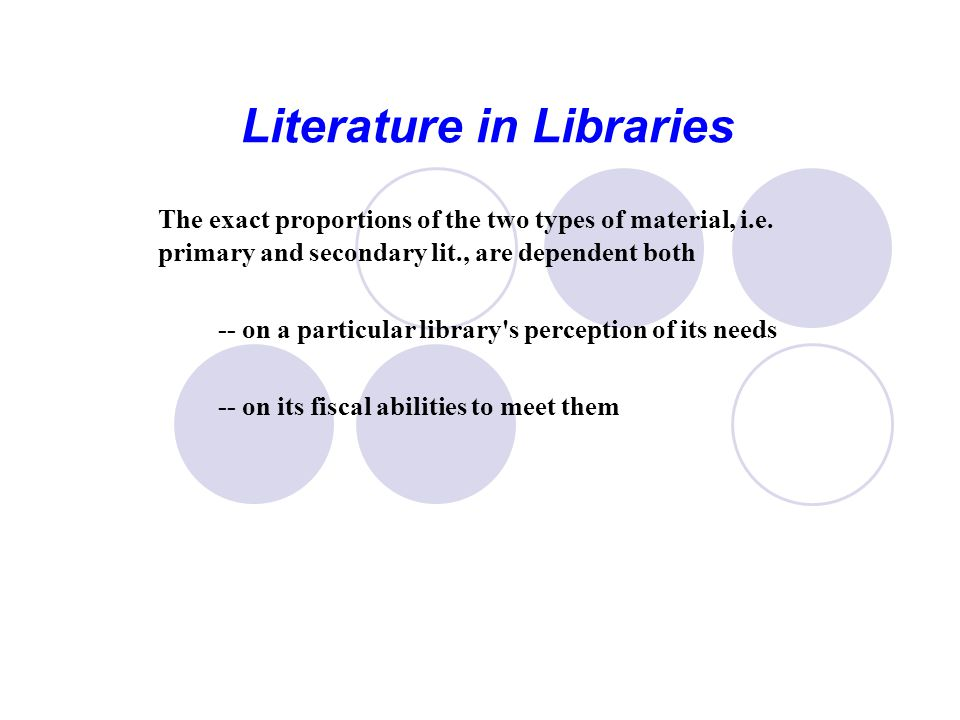 Literature in Libraries The exact proportions of the two types of material, i.e.