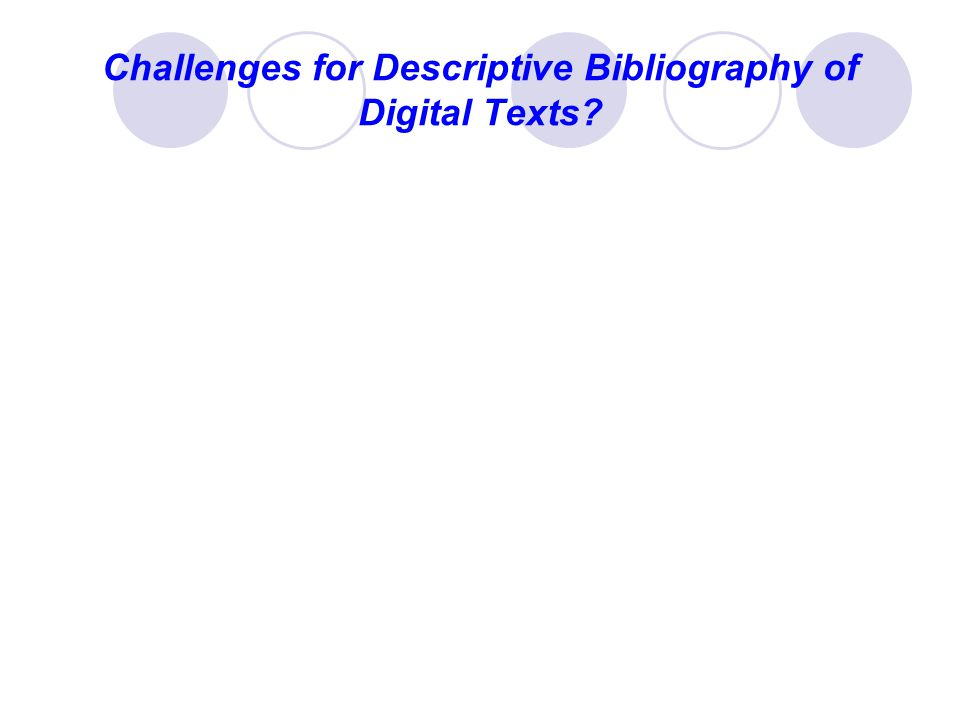 Challenges for Descriptive Bibliography of Digital Texts
