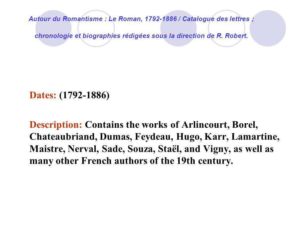 Autour du Romantisme : Le Roman, 1792-1886 / Catalogue des lettres ; chronologie et biographies rédigées sous la direction de R.