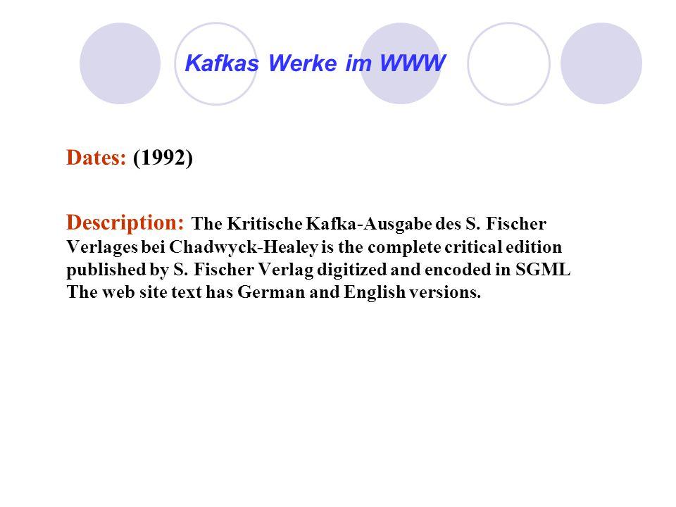 Kafkas Werke im WWW Dates: (1992) Description: The Kritische Kafka-Ausgabe des S.