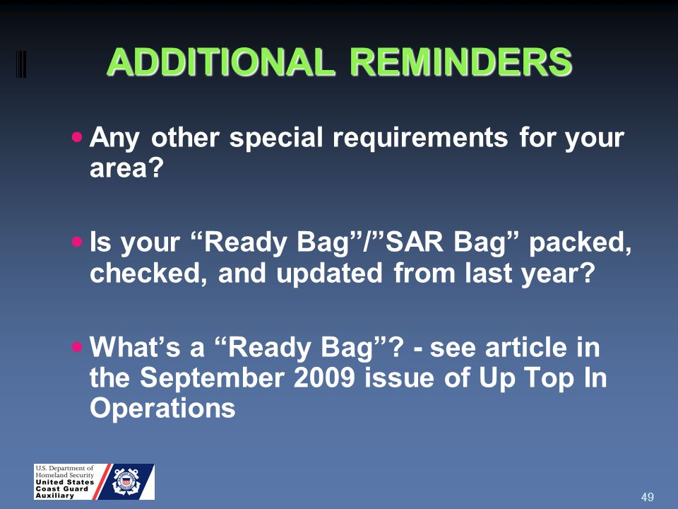 ADDITIONAL REMINDERS Any other special requirements for your area.
