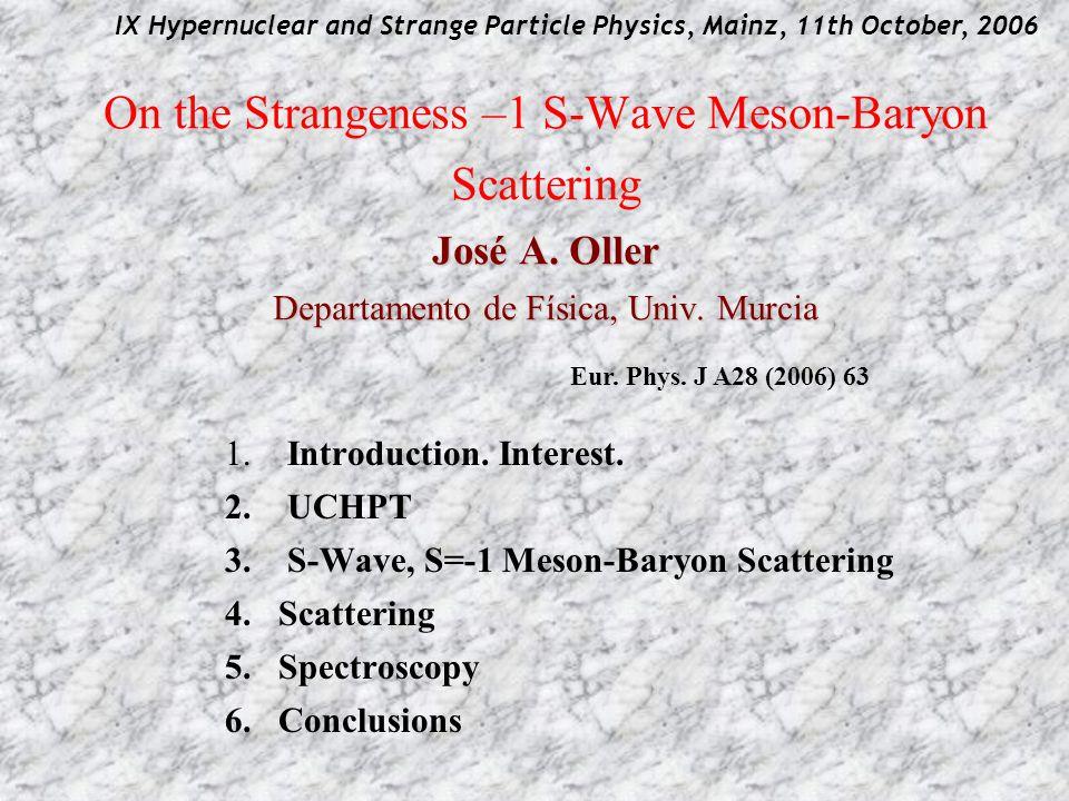 José A. Oller Departamento de Física, Univ.