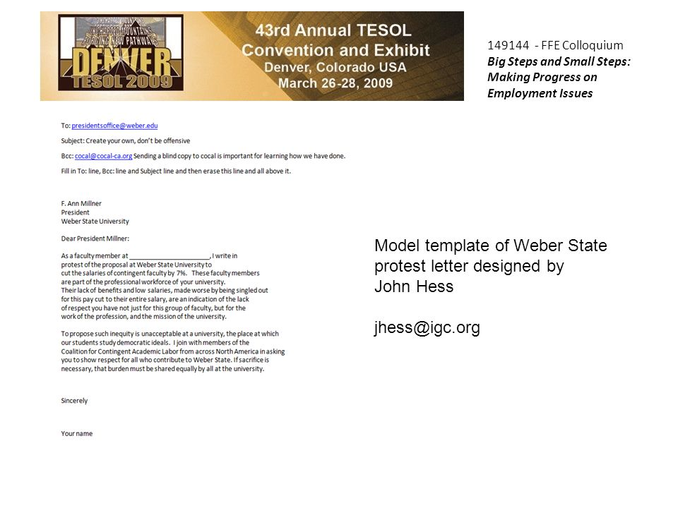 149144 - FFE Colloquium Big Steps and Small Steps: Making Progress on Employment Issues Model template of Weber State protest letter designed by John Hess jhess@igc.org