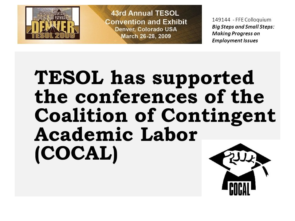 TESOL has supported the conferences of the Coalition of Contingent Academic Labor (COCAL)